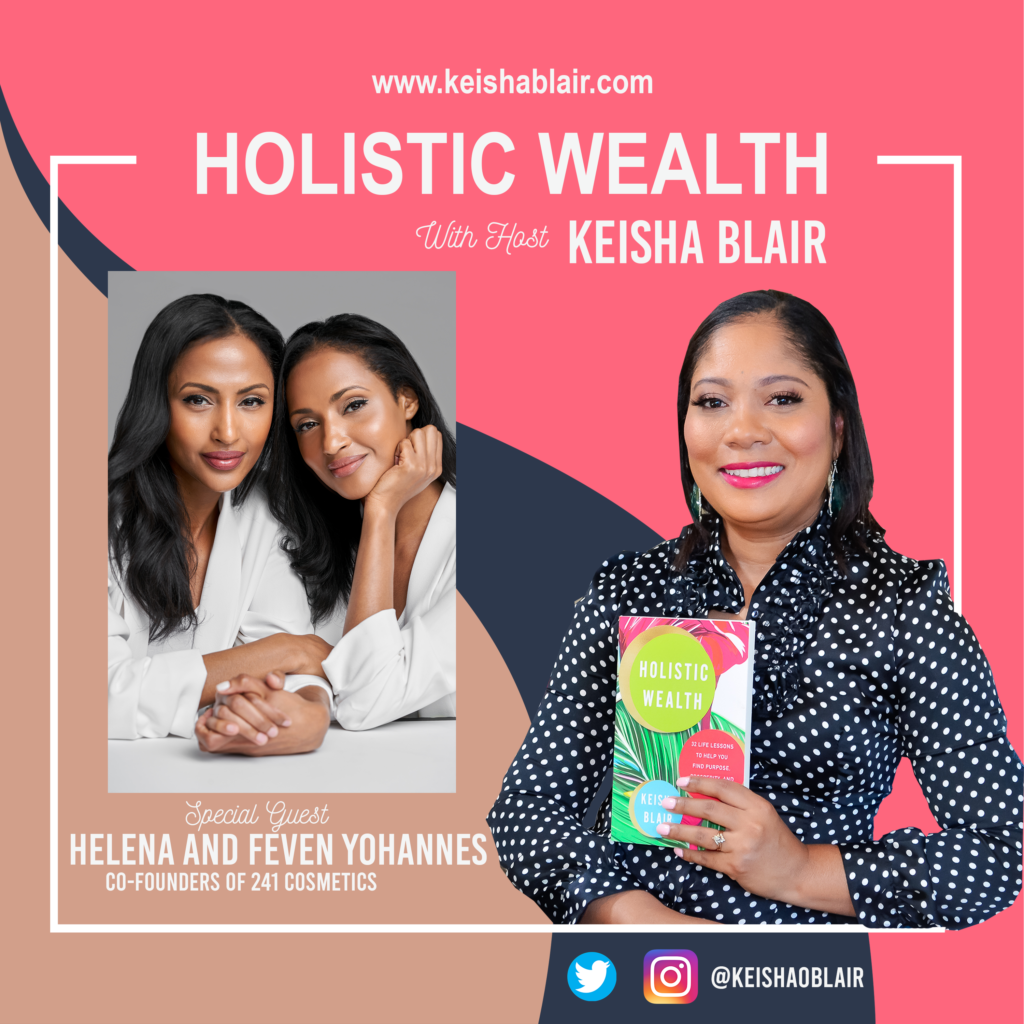 From Political Refugees to Oprah's Favorite Things List 2020. Helena and Feven Yohannes, Co-Founders of 241 Cosmetics Discuss their Entrepreneurial Journey.