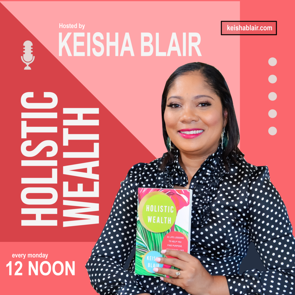 Holistic Wealth With Keisha Blair Podcast