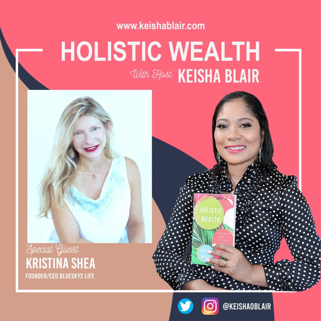 """Overcoming Corporate Burnout, Widowhood and Financial Loss – To Creating A """"BlueSkys"""" Life with Kristina Shea"""